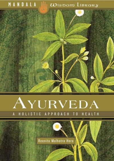 Ayurveda: The Ancient Medicine of India