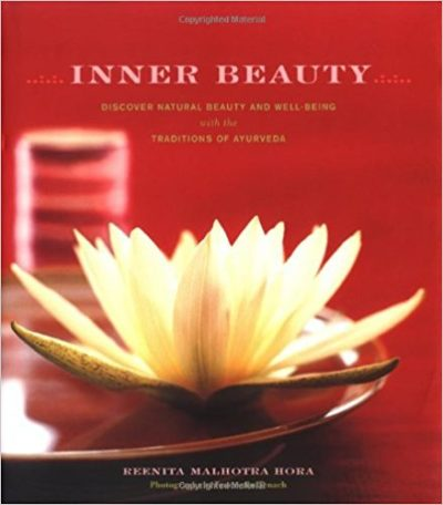 INNER BEAUTY Discover Natural Beauty and Well-Being with the Traditions of Ayurveda (Hardcover)