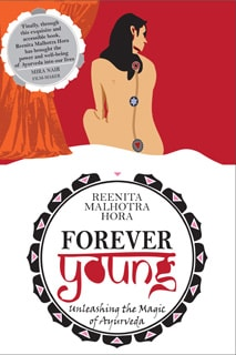 Forever Young – Unleashing the Magic of Ayurveda